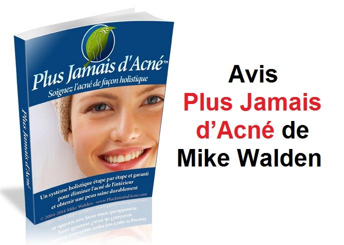 Avis Plus Jamais d'Acné par-Mike Walden ebook pdf