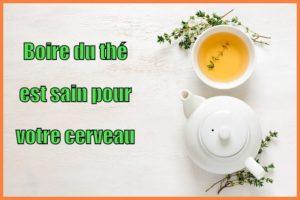 Boire du thé est sain pour votre cerveau