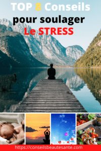 TOP 8 conseils pour soulager le stress et anxiété